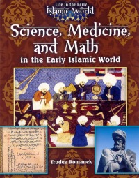 sciencemedicineandmathintheearlyislamicworld